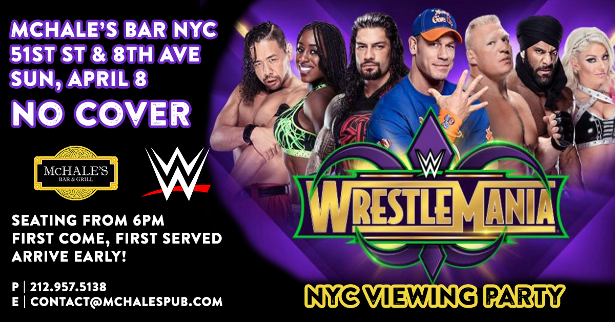 WWE Wrestlemania 34 | Live at McHale's Bar in NYC | No Cover