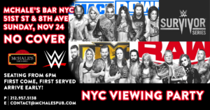 WWE Survivor Series 2019 - Watch Live at McHale's Bar NYC